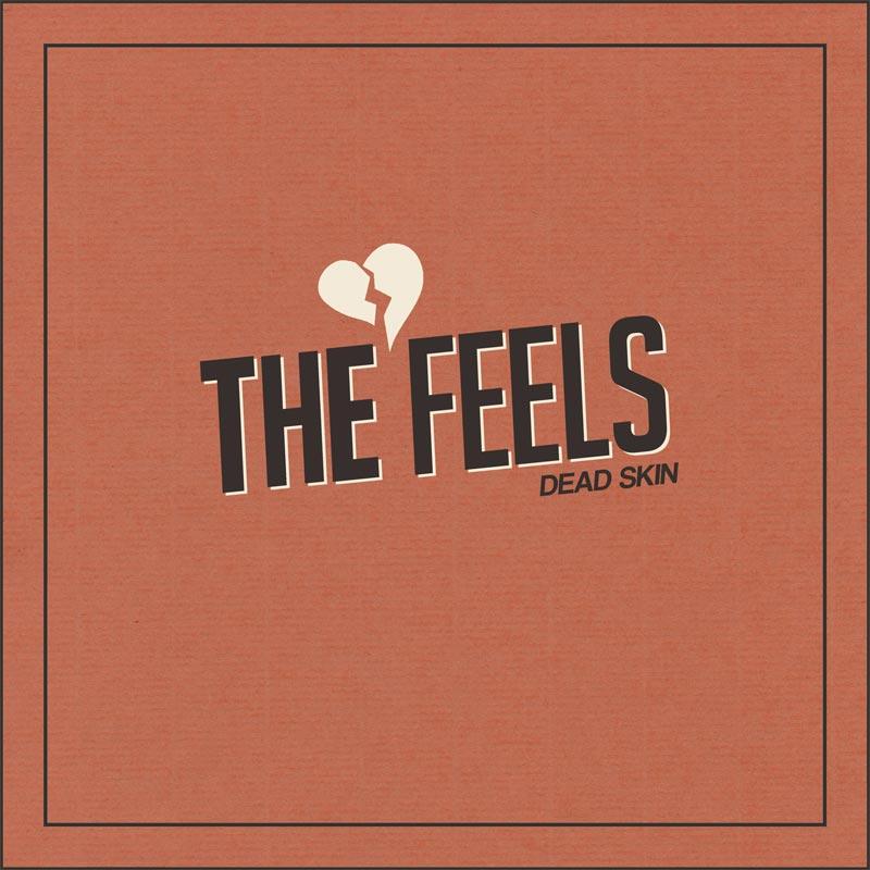 The Feels/Dead Skin